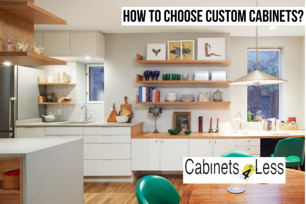 How to Choose Custom Cabinets