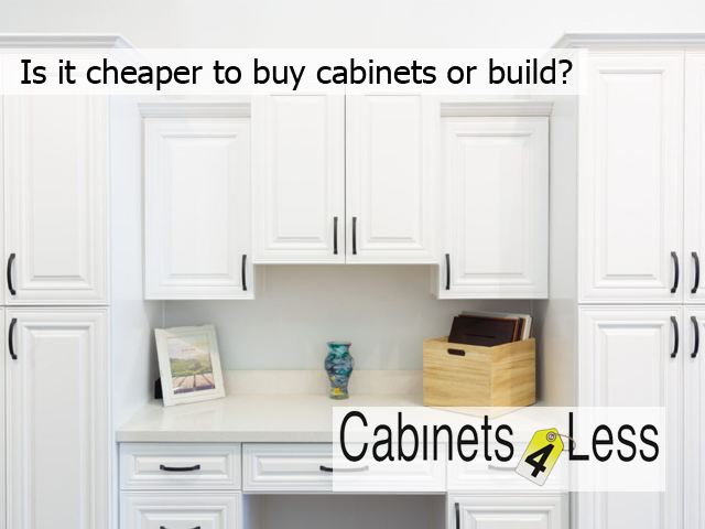 Is it cheaper to buy cabinets or build