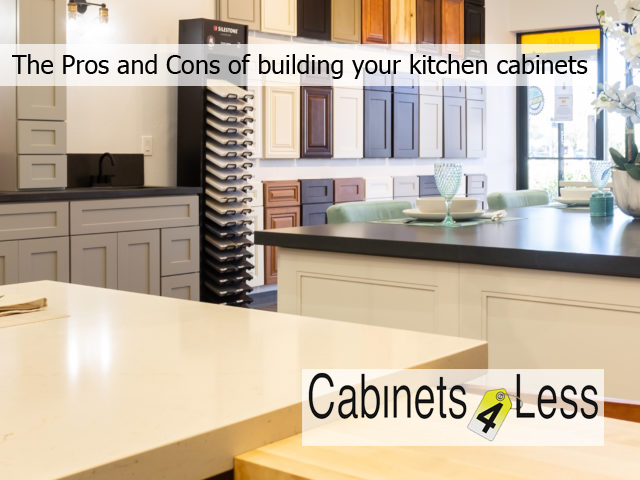 The Pros and Cons of building your kitchen cabinets