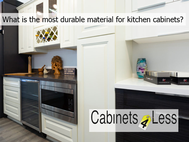 What is the most durable material for kitchen cabinets
