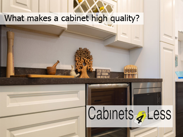 What makes a cabinet high quality
